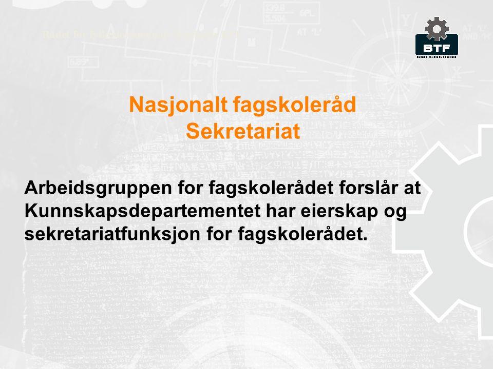 Nasjonalt fagskoleråd Sekretariat Rådet for fylkeskommunale fagskoler RFF Arbeidsgruppen for fagskolerådet forslår at Kunnskapsdepartementet har eierskap og sekretariatfunksjon for fagskolerådet.