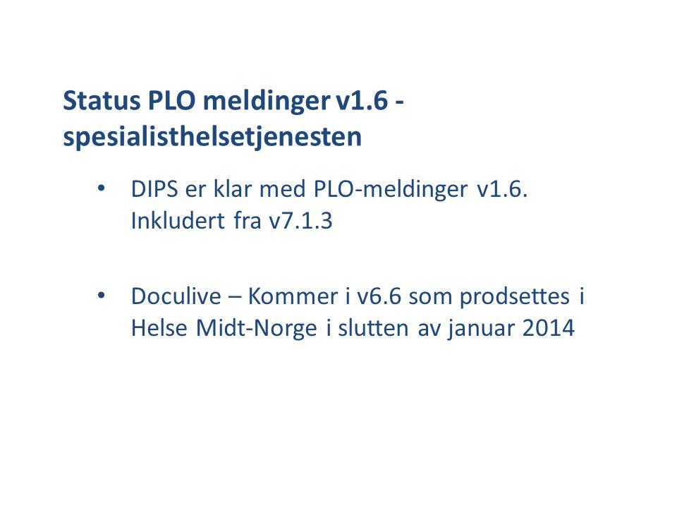 Status PLO meldinger v1.6 - spesialisthelsetjenesten • DIPS er klar med PLO-meldinger v1.6.