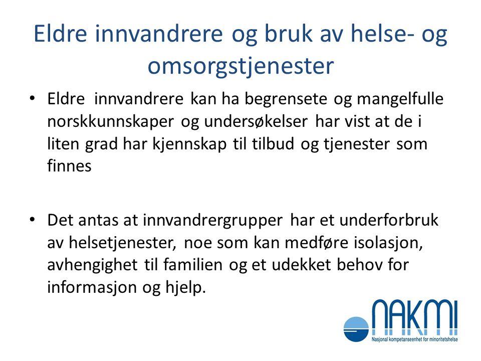 Eldre innvandrere og bruk av helse- og omsorgstjenester • Eldre innvandrere kan ha begrensete og mangelfulle norskkunnskaper og undersøkelser har vist