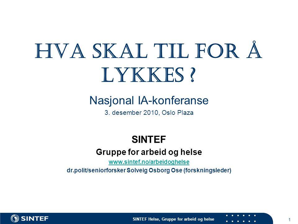 SINTEF Helse, Gruppe for arbeid og helse Våre forskningsprosjekter:  Evalueringen av IA-avtalen (2001-2009) [AID] (2009)  Kunnskapsoppsummeringer om sykefravær (2004, 2006, 2010) [AID, NFR, AD]  Kunnskapsstatus: Arbeid, psykisk helse og rus (2008) [NAV FARVE]  The work, lifestyle and health (WLH-study) of Norwegian Health Care workers survey (2008) [NFR]  Lokalt IA-samarbeid, inkluderende ledelse og forebygging av sykefravær og utstøting i sykehjem og hjemmetjenester (2010) [NAV, FARVE]  Gradering av sykmeldinger (2011) [NHO, Arbeidsmiljøfondet] Rapportene kan fritt lastes ned på: www.sintef.no/arbeidoghelsewww.sintef.no/arbeidoghelse 2