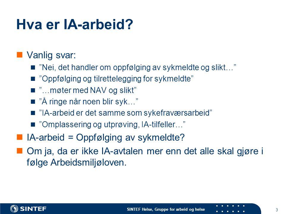 SINTEF Helse, Gruppe for arbeid og helse Litt repetisjon fra Arbeidsmiljøloven  § 4-2.