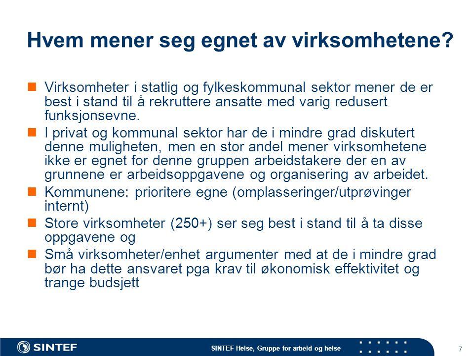 SINTEF Helse, Gruppe for arbeid og helse Differensiering av innsats i Delmål 2.