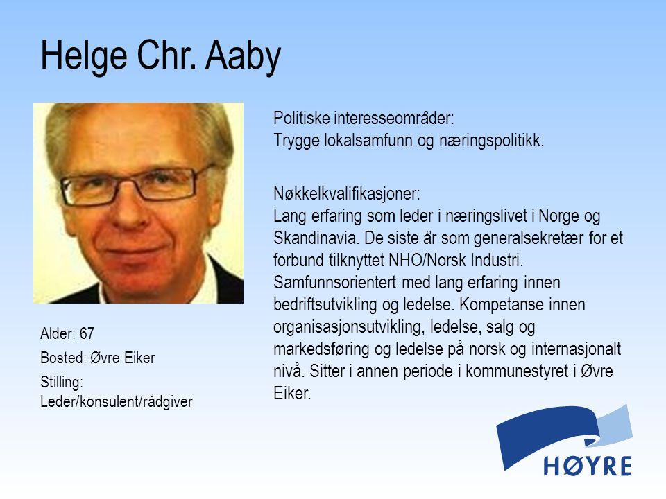 Politiske interesseomra ̊ der: Trygge lokalsamfunn og næringspolitikk. Nøkkelkvalifikasjoner: Lang erfaring som leder i næringslivet i Norge og Skandi