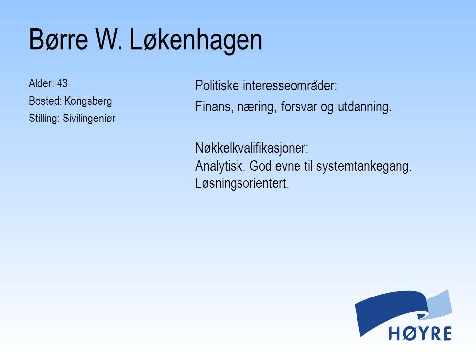Alder: 43 Bosted: Kongsberg Stilling: Sivilingeniør Politiske interesseomra ̊ der: Finans, næring, forsvar og utdanning. Nøkkelkvalifikasjoner: Analyt