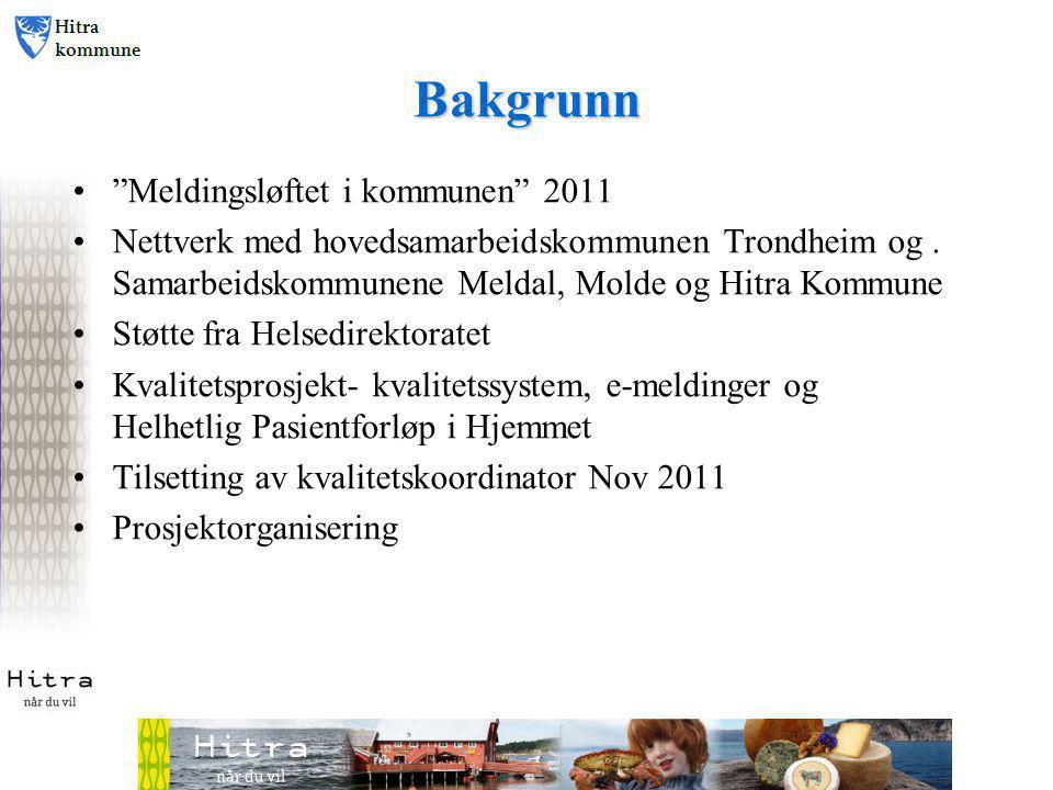 """Bakgrunn •""""Meldingsløftet i kommunen"""" 2011 •Nettverk med hovedsamarbeidskommunen Trondheim og. Samarbeidskommunene Meldal, Molde og Hitra Kommune •Stø"""