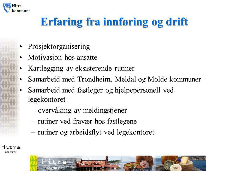 Erfaring fra innføring og drift •Prosjektorganisering •Motivasjon hos ansatte •Kartlegging av eksisterende rutiner •Samarbeid med Trondheim, Meldal og