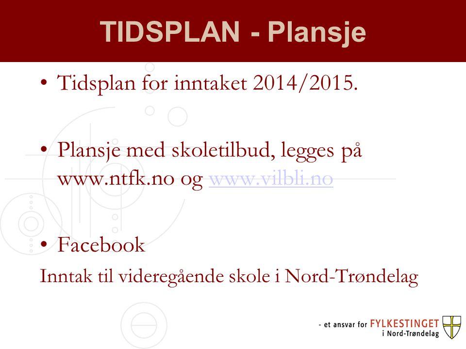 TIDSPLAN - Plansje •Tidsplan for inntaket 2014/2015.