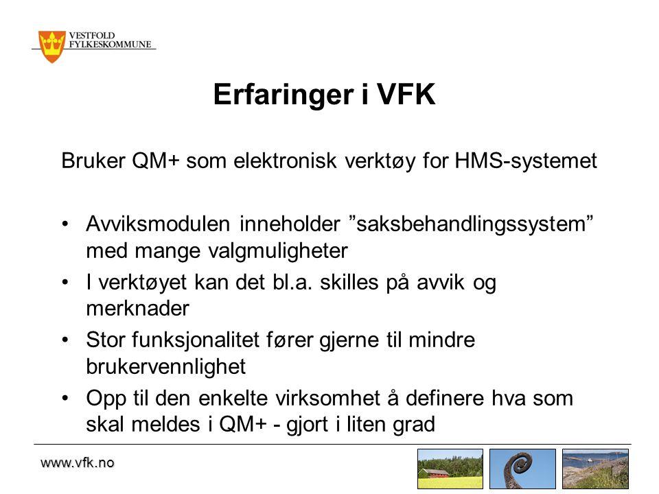 """www.vfk.no Erfaringer i VFK Bruker QM+ som elektronisk verktøy for HMS-systemet •Avviksmodulen inneholder """"saksbehandlingssystem"""" med mange valgmuligh"""