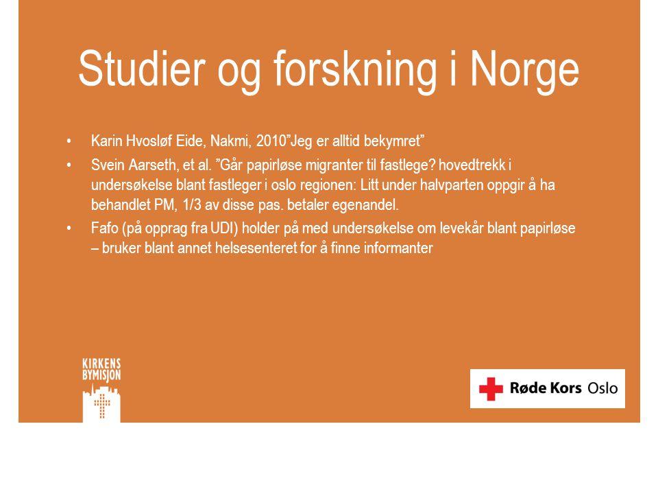 """Studier og forskning i Norge •Karin Hvosløf Eide, Nakmi, 2010""""Jeg er alltid bekymret"""" •Svein Aarseth, et al. """"Går papirløse migranter til fastlege? ho"""