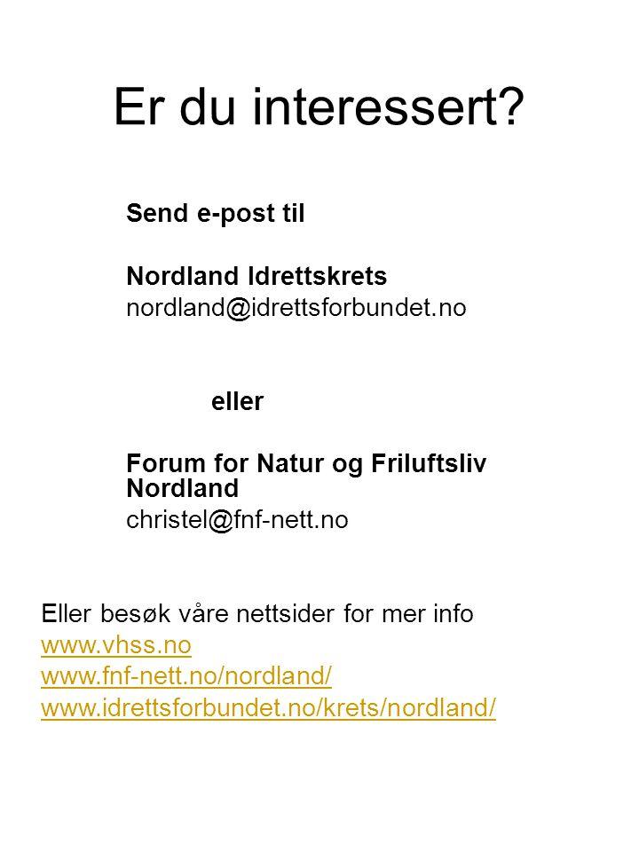Er du interessert? Send e-post til Nordland Idrettskrets nordland@idrettsforbundet.no eller Forum for Natur og Friluftsliv Nordland christel@fnf-nett.
