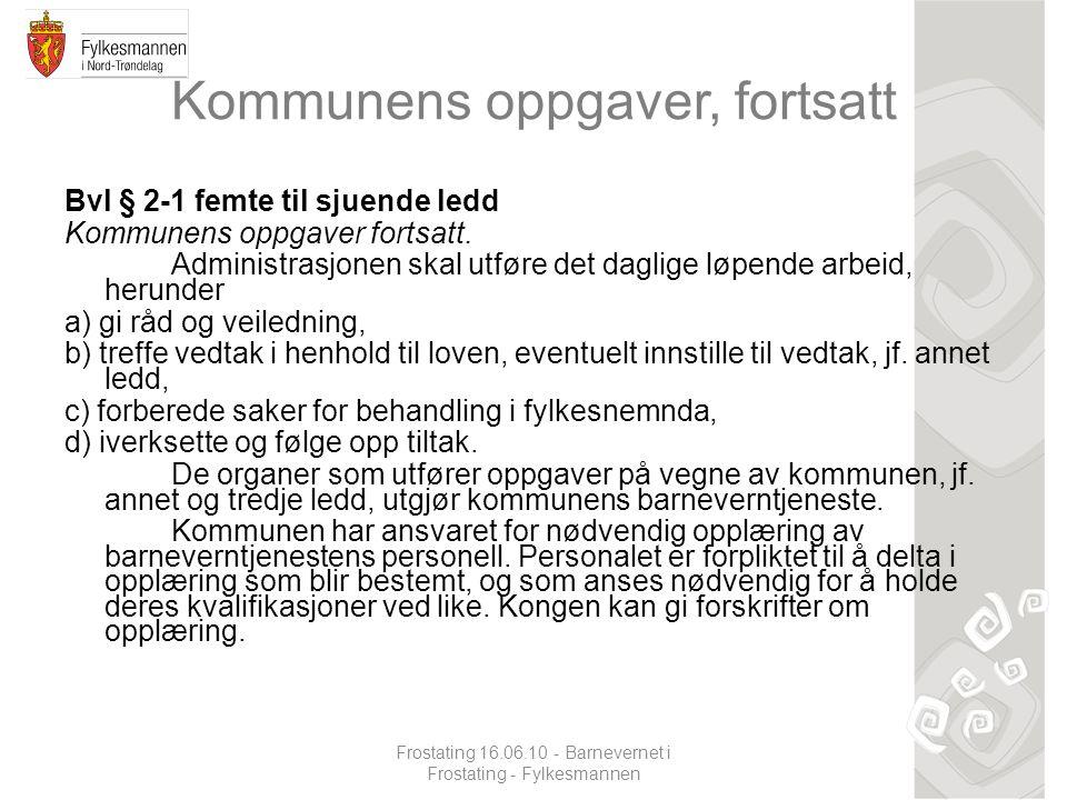 Kommunens oppgaver, fortsatt Bvl § 2-1 femte til sjuende ledd Kommunens oppgaver fortsatt.