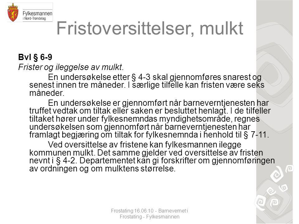 Fristoversittelser, mulkt Bvl § 6-9 Frister og ileggelse av mulkt.