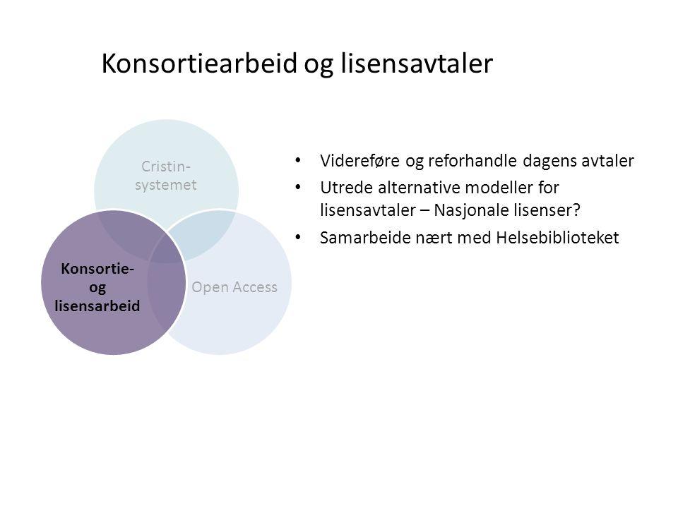 Konsortiearbeid og lisensavtaler • Videreføre og reforhandle dagens avtaler • Utrede alternative modeller for lisensavtaler – Nasjonale lisenser.