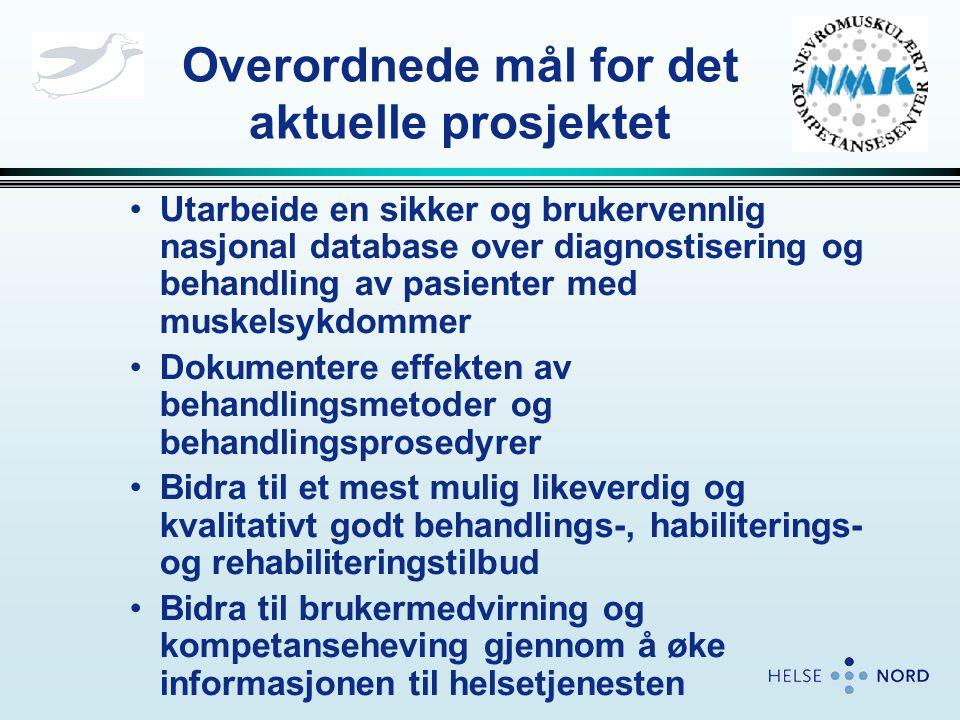 Overordnede mål for det aktuelle prosjektet •Utarbeide en sikker og brukervennlig nasjonal database over diagnostisering og behandling av pasienter me