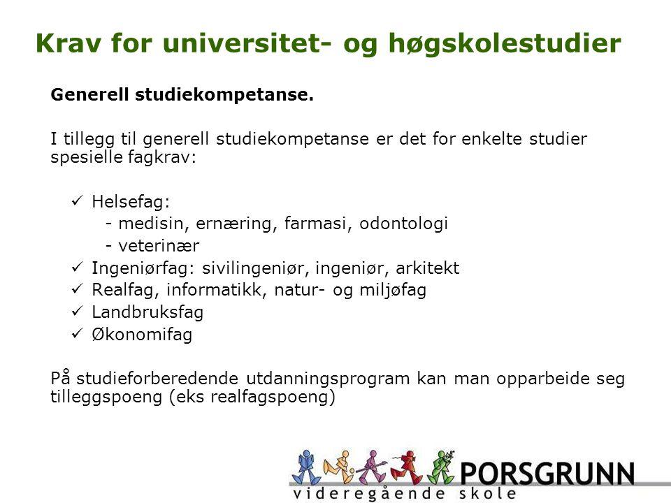 Krav for universitet- og høgskolestudier Generell studiekompetanse.