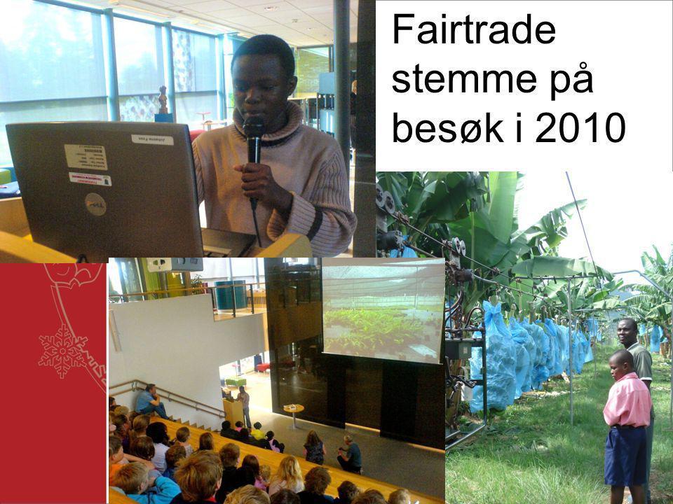 Fairtrade stemme på besøk i 2010