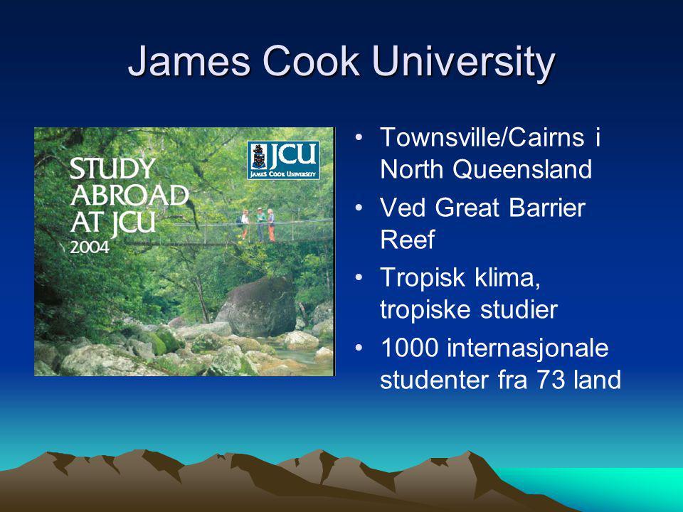 James Cook University • •Townsville/Cairns i North Queensland • •Ved Great Barrier Reef • •Tropisk klima, tropiske studier • •1000 internasjonale stud