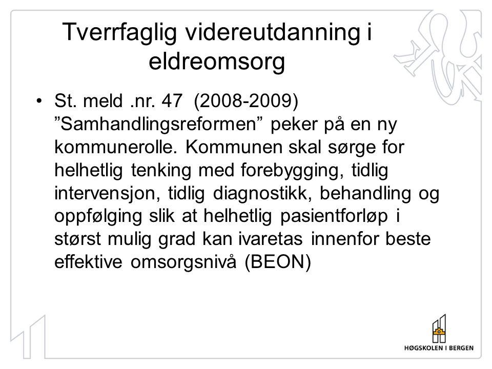 Tverrfaglig videreutdanning i eldreomsorg •St. meld.nr.