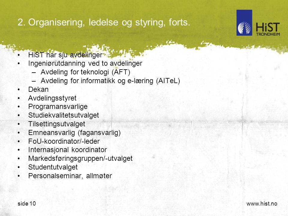 www.hist.noside 10 •HiST har sju avdelinger •Ingeniørutdanning ved to avdelinger –Avdeling for teknologi (AFT) –Avdeling for informatikk og e-læring (