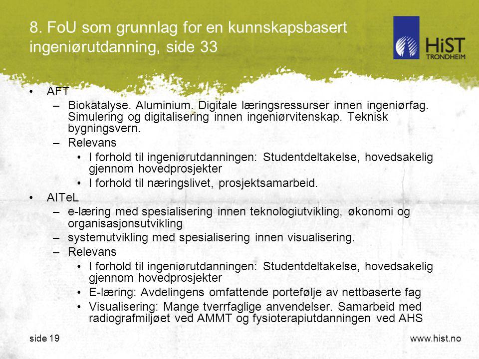 www.hist.noside 19 8. FoU som grunnlag for en kunnskapsbasert ingeniørutdanning, side 33 •AFT –Biokatalyse. Aluminium. Digitale læringsressurser innen