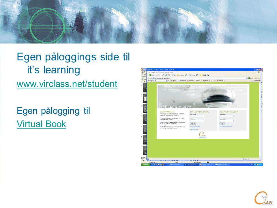 Egen påloggings side til it's learning www.virclass.net/student Egen pålogging til Virtual Book