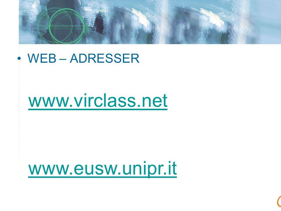 •WEB – ADRESSER www.virclass.net www.eusw.unipr.it