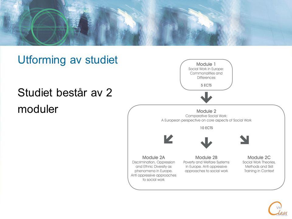 Utforming av studiet Studiet består av 2 moduler