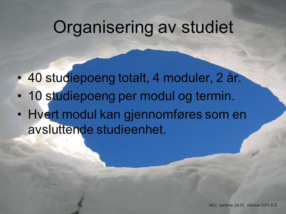 Organisering av studiet •40 studiepoeng totalt, 4 moduler, 2 år. •10 studiepoeng per modul og termin. •Hvert modul kan gjennomføres som en avsluttende