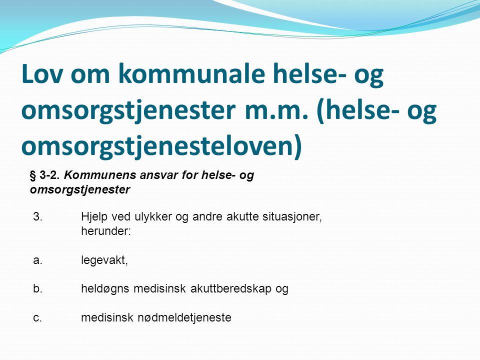Lov om kommunale helse- og omsorgstjenester m.m. (helse- og omsorgstjenesteloven) § 3-2. Kommunens ansvar for helse- og omsorgstjenester 3.Hjelp ved u
