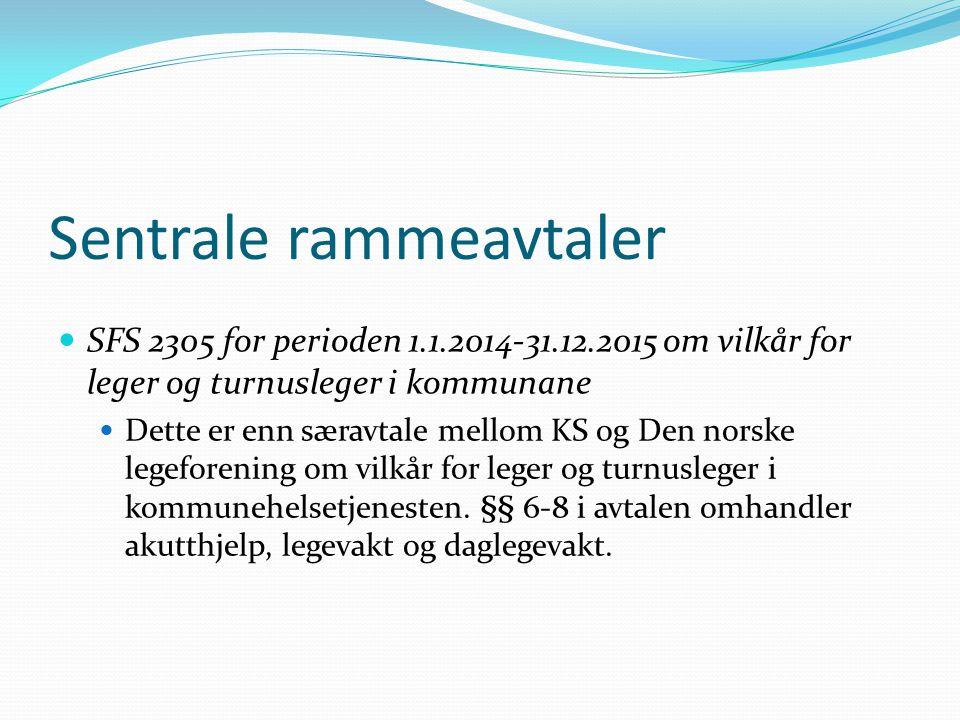 Sentrale rammeavtaler  SFS 2305 for perioden 1.1.2014-31.12.2015 om vilkår for leger og turnusleger i kommunane  Dette er enn særavtale mellom KS og