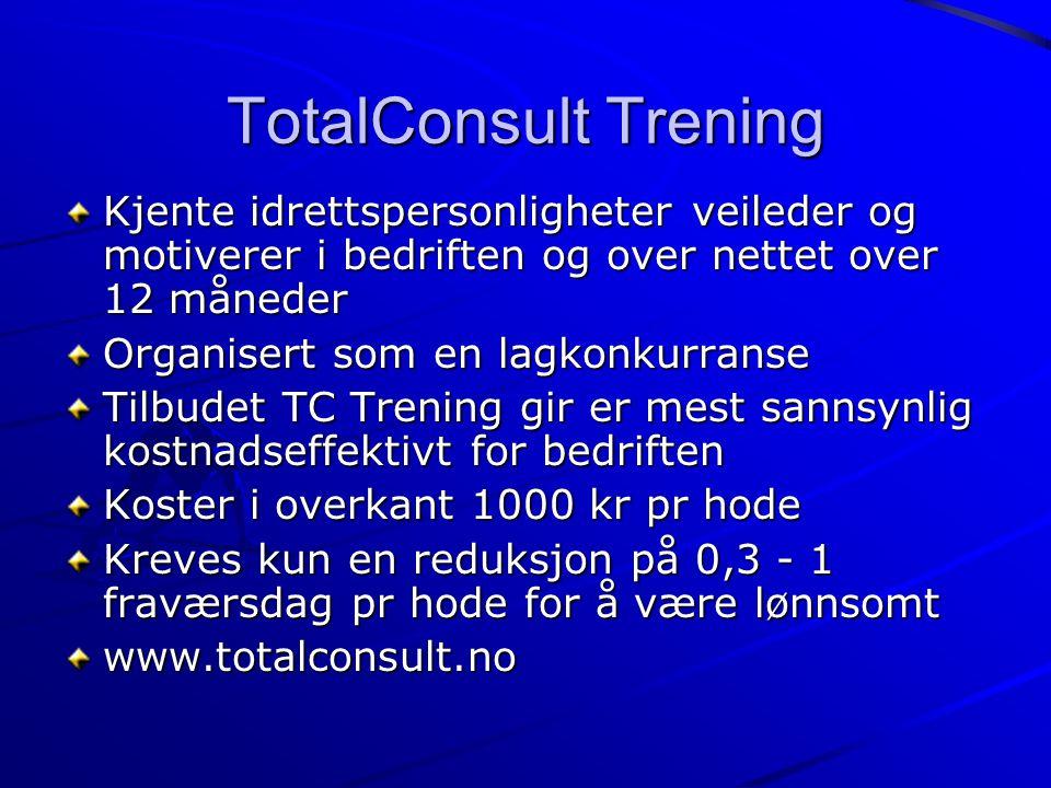 TotalConsult Trening Kjente idrettspersonligheter veileder og motiverer i bedriften og over nettet over 12 måneder Organisert som en lagkonkurranse Ti