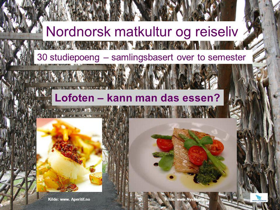 Studiet skal gi et innblikk i hvordan nordnorsk matkultur er knyttet til landskap, råstoff, historie og tradisjoner, og hvordan forholdet mellom reiseliv og lokal matkultur kan gi god synergi og bidra til regional utvikling Kilde: www.nfpinfo Kilde: www.bladet-tromsø.noKilde: www.nyvaagar.no