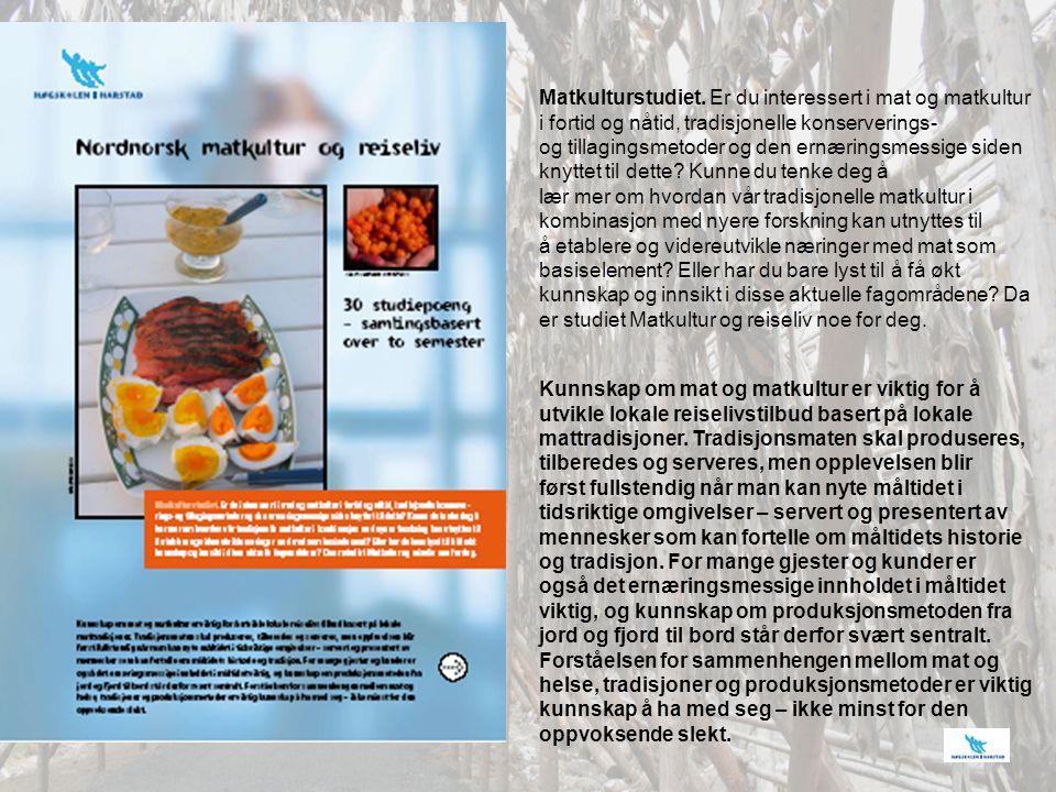 Kunnskap om mat og matkultur er viktig for å utvikle lokale reiselivstilbud basert på lokale mattradisjoner. Tradisjonsmaten skal produseres, tilbered