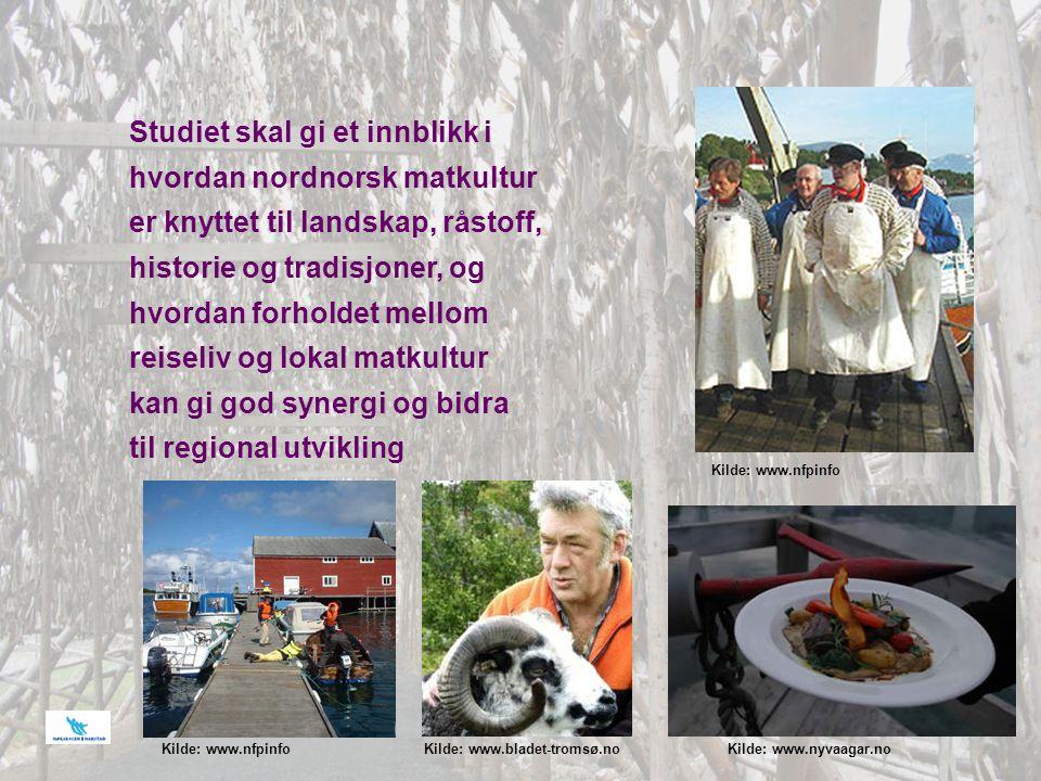 Målgruppe Studiets primære målgruppe er folk som direkte eller indirekte deltar i næringsutvikling med matkultur og reiseliv som basis.