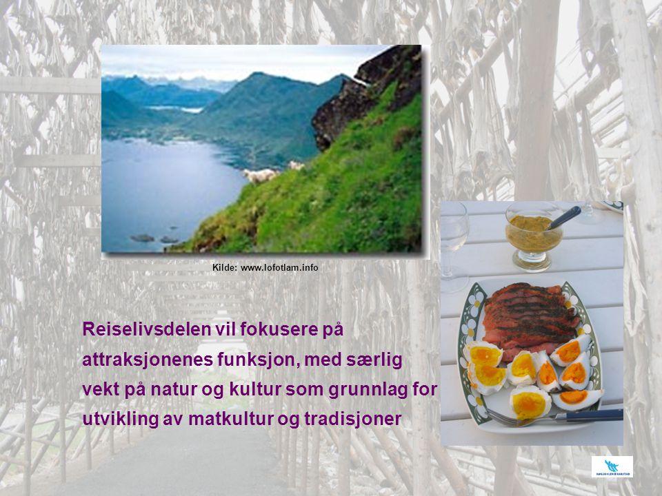 Reiselivsdelen vil fokusere på attraksjonenes funksjon, med særlig vekt på natur og kultur som grunnlag for utvikling av matkultur og tradisjoner Kild