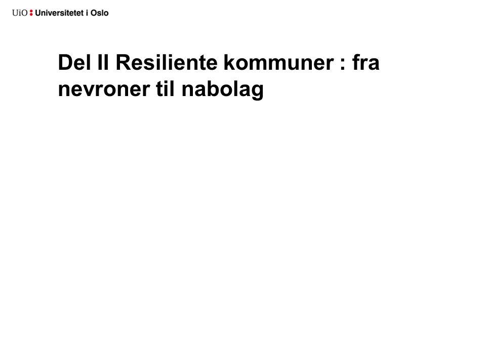 Del II Resiliente kommuner : fra nevroner til nabolag