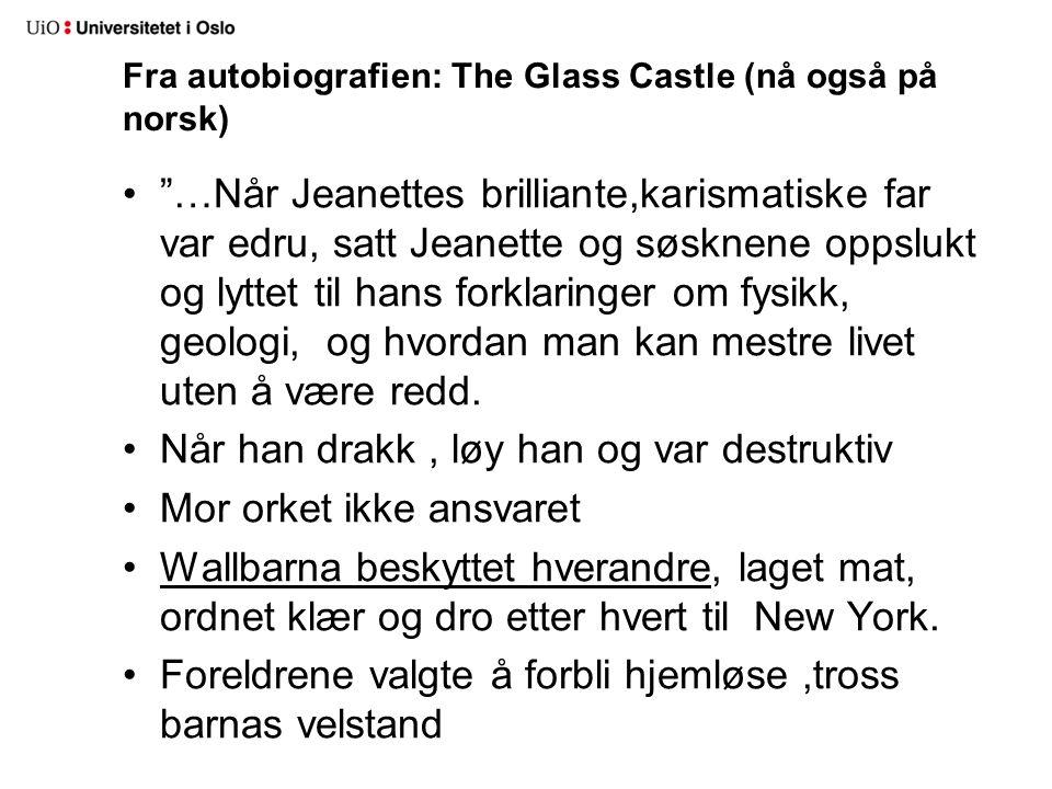 """Fra autobiografien: The Glass Castle (nå også på norsk) •""""…Når Jeanettes brilliante,karismatiske far var edru, satt Jeanette og søsknene oppslukt og l"""