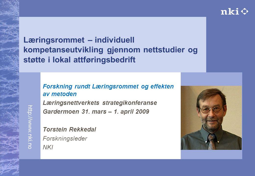 http://www.nki.no Læringsrommet – individuell kompetanseutvikling gjennom nettstudier og støtte i lokal attføringsbedrift Forskning rundt Læringsromme