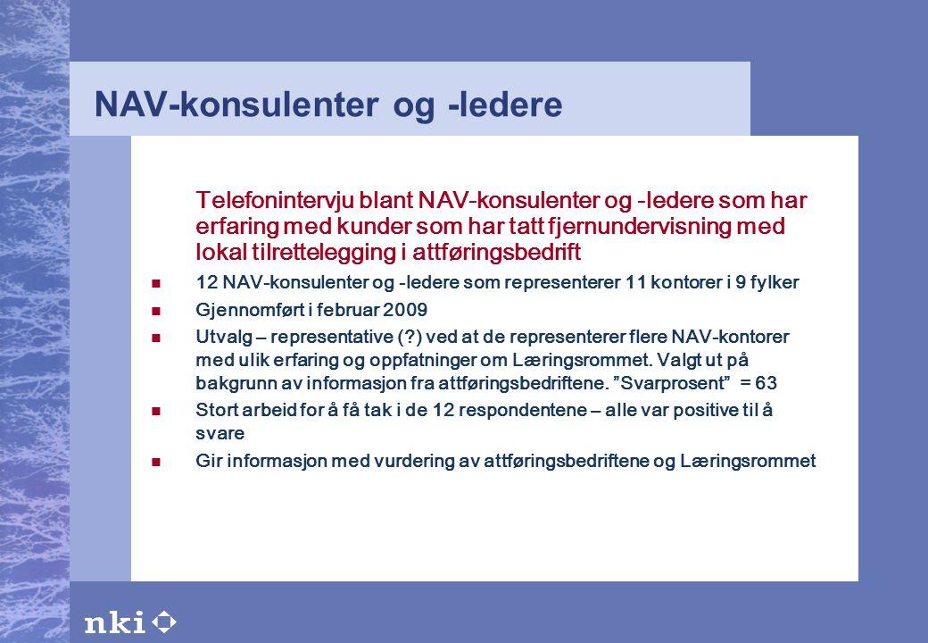 NAV-konsulenter og -ledere Telefonintervju blant NAV-konsulenter og -ledere som har erfaring med kunder som har tatt fjernundervisning med lokal tilre