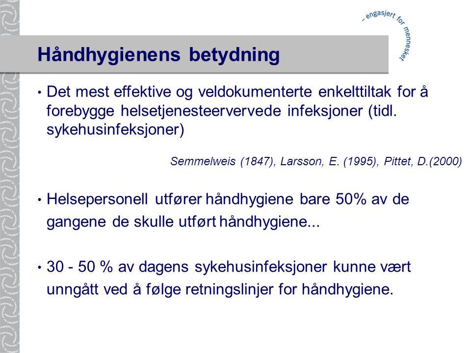 Håndhygienens betydning • Det mest effektive og veldokumenterte enkelttiltak for å forebygge helsetjenesteervervede infeksjoner (tidl. sykehusinfeksjo