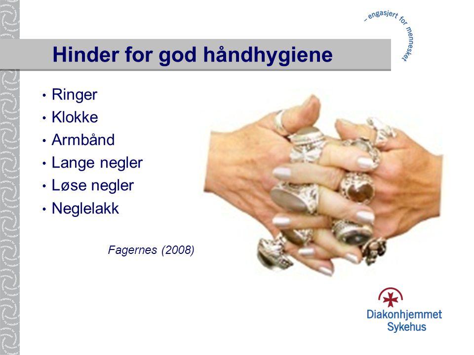 Hinder for god håndhygiene • Ringer • Klokke • Armbånd • Lange negler • Løse negler • Neglelakk Fagernes (2008)