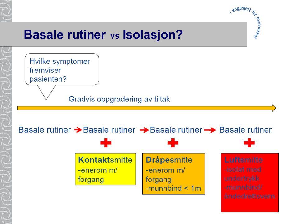 Basale rutiner vs Isolasjon?