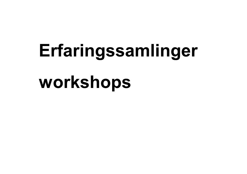 Erfaringssamlinger workshops
