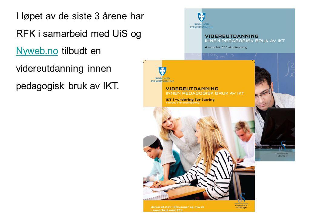I løpet av de siste 3 årene har RFK i samarbeid med UiS og Nyweb.noNyweb.no tilbudt en videreutdanning innen pedagogisk bruk av IKT.