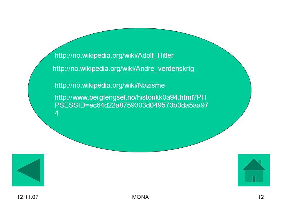 12.11.07MONA12 http://no.wikipedia.org/wiki/Adolf_Hitler http://no.wikipedia.org/wiki/Andre_verdenskrig http://no.wikipedia.org/wiki/Nazisme http://www.bergfengsel.no/historikk0a94.html?PH PSESSID=ec64d22a8759303d049573b3da5aa97 4