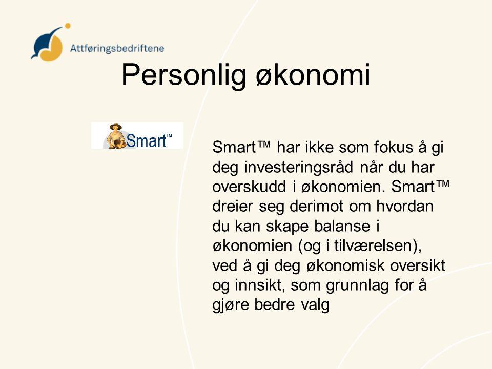 Personlig økonomi Smart™ har ikke som fokus å gi deg investeringsråd når du har overskudd i økonomien. Smart™ dreier seg derimot om hvordan du kan ska