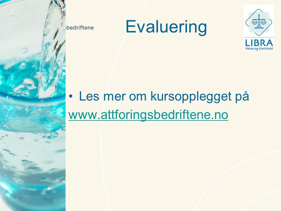 Evaluering •Les mer om kursopplegget på www.attforingsbedriftene.no