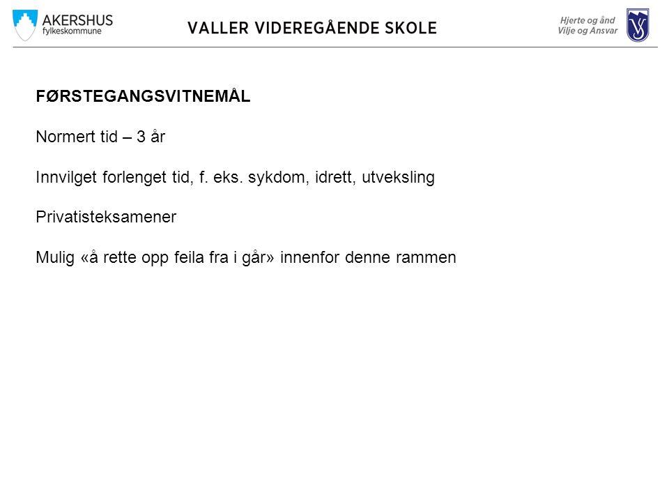 FØRSTEGANGSVITNEMÅL Normert tid – 3 år Innvilget forlenget tid, f.