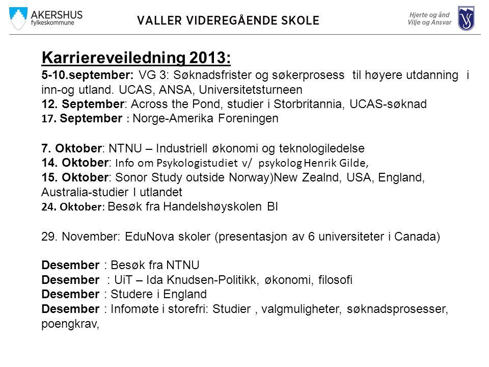 Karriereveiledning 2013: 5-10.september: VG 3: Søknadsfrister og søkerprosess til høyere utdanning i inn-og utland.