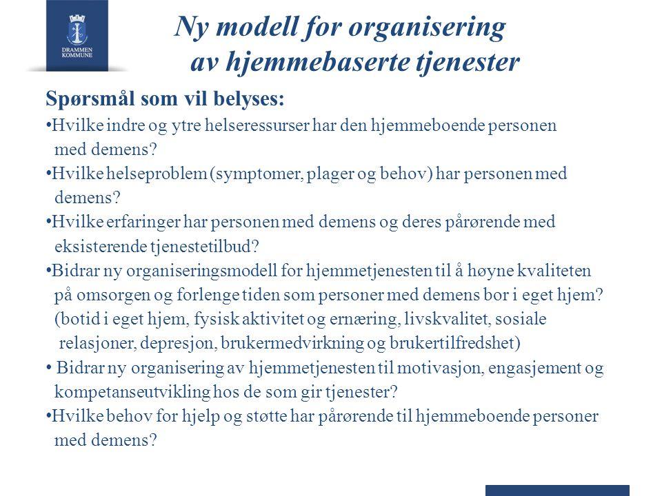 Ny modell for organisering av hjemmebaserte tjenester Spørsmål som vil belyses: • Hvilke indre og ytre helseressurser har den hjemmeboende personen me